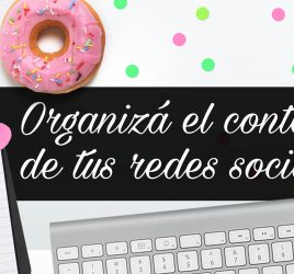 Tres pasos para organizar el contenido de tus redes sociales